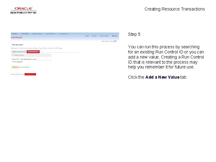 Creating Resource Transactions Step 5 You can run this process by searching for an