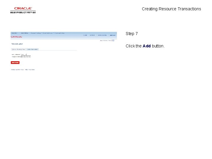 Creating Resource Transactions Step 7 Click the Add button.