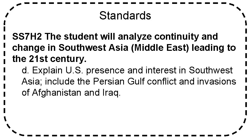 Standards SS 7 H 2 The student will analyze continuity and change in Southwest