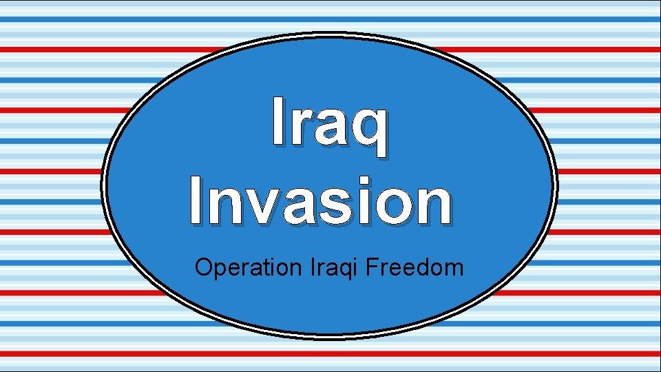 Iraq Invasion Operation Iraqi Freedom