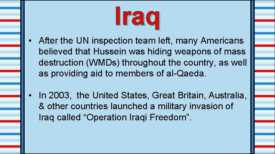 Iraq • After the UN inspection team left, many Americans believed that Hussein was