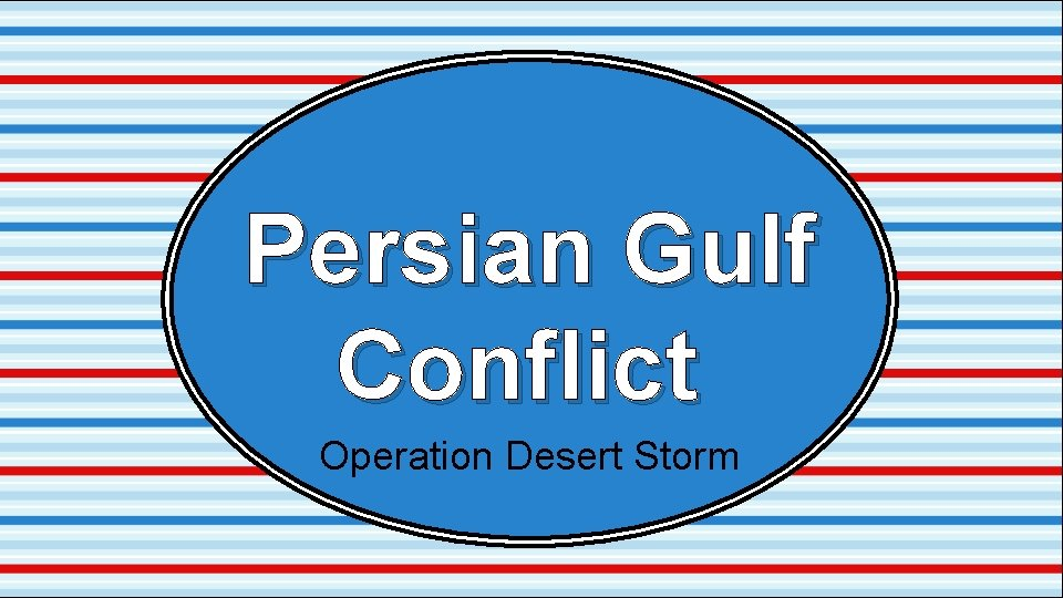 Persian Gulf Conflict Operation Desert Storm