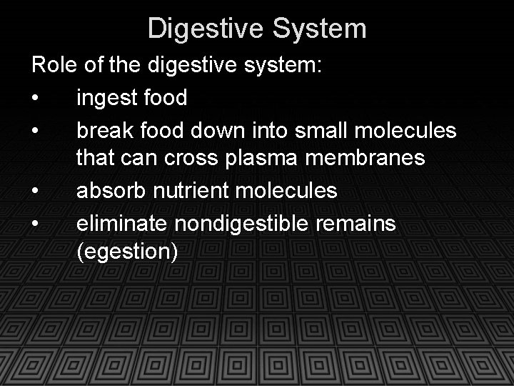 Digestive System Role of the digestive system: • ingest food • break food down