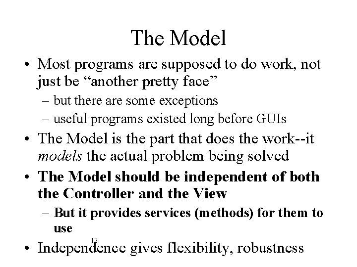 """The Model • Most programs are supposed to do work, not just be """"another"""