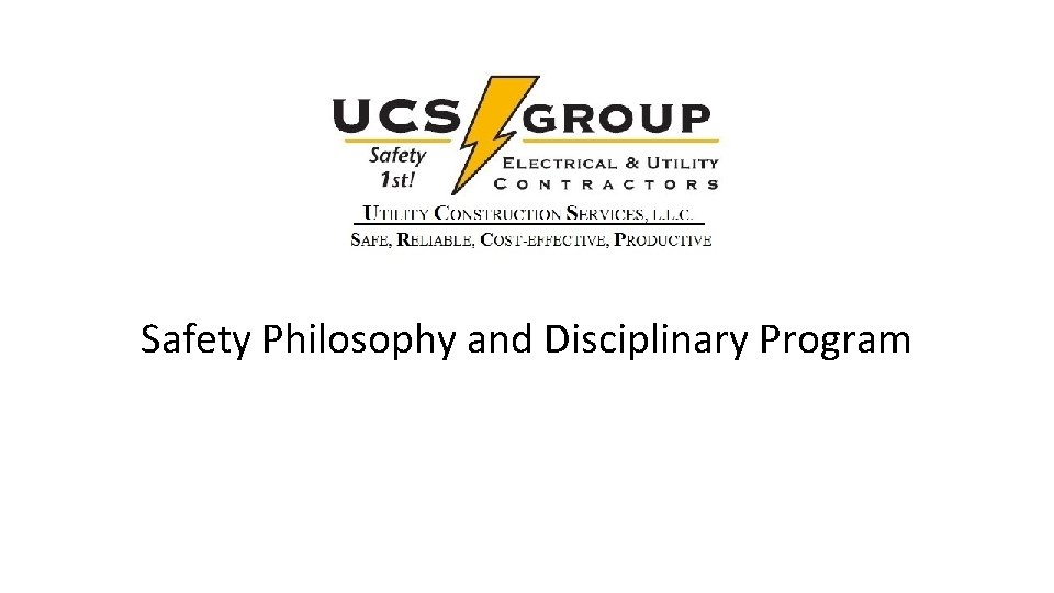 Safety Philosophy and Disciplinary Program
