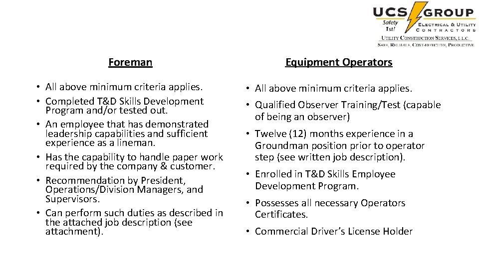 Foreman • All above minimum criteria applies. • Completed T&D Skills Development Program and/or