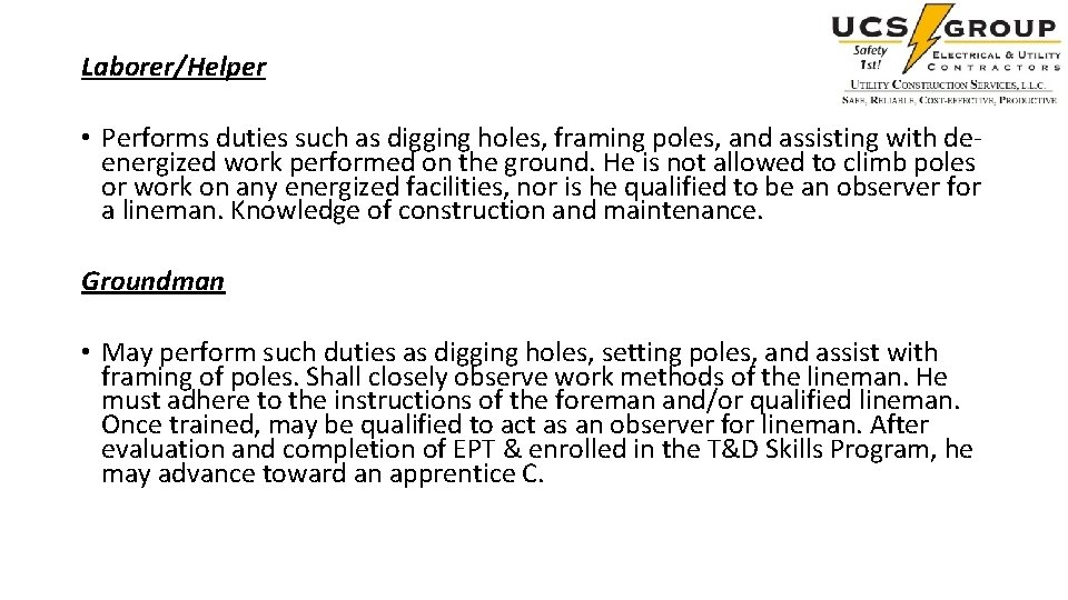 Laborer/Helper • Performs duties such as digging holes, framing poles, and assisting with deenergized