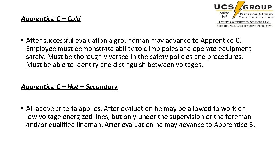 Apprentice C – Cold • After successful evaluation a groundman may advance to Apprentice