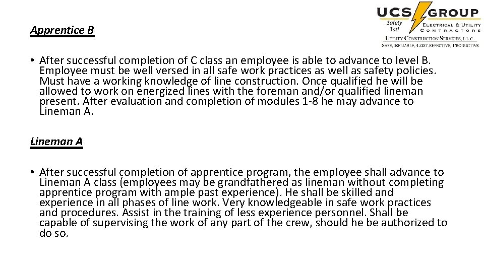 Apprentice B • After successful completion of C class an employee is able to