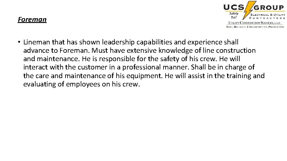 Foreman • Lineman that has shown leadership capabilities and experience shall advance to Foreman.