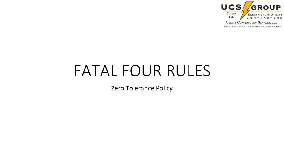 FATAL FOUR RULES Zero Tolerance Policy