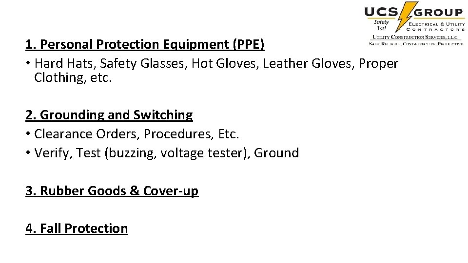 1. Personal Protection Equipment (PPE) • Hard Hats, Safety Glasses, Hot Gloves, Leather Gloves,