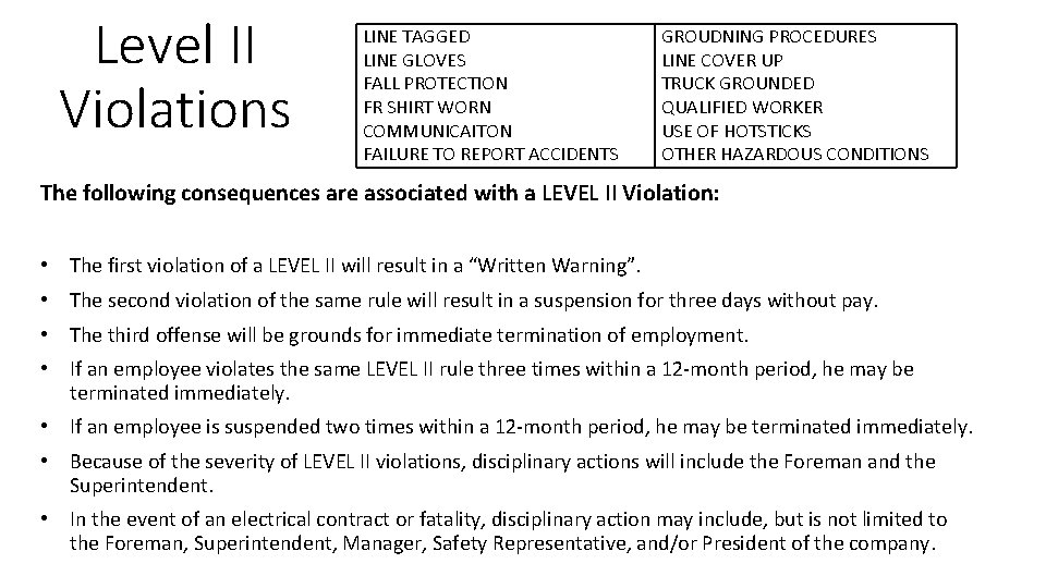 Level II Violations LINE TAGGED LINE GLOVES FALL PROTECTION FR SHIRT WORN COMMUNICAITON FAILURE