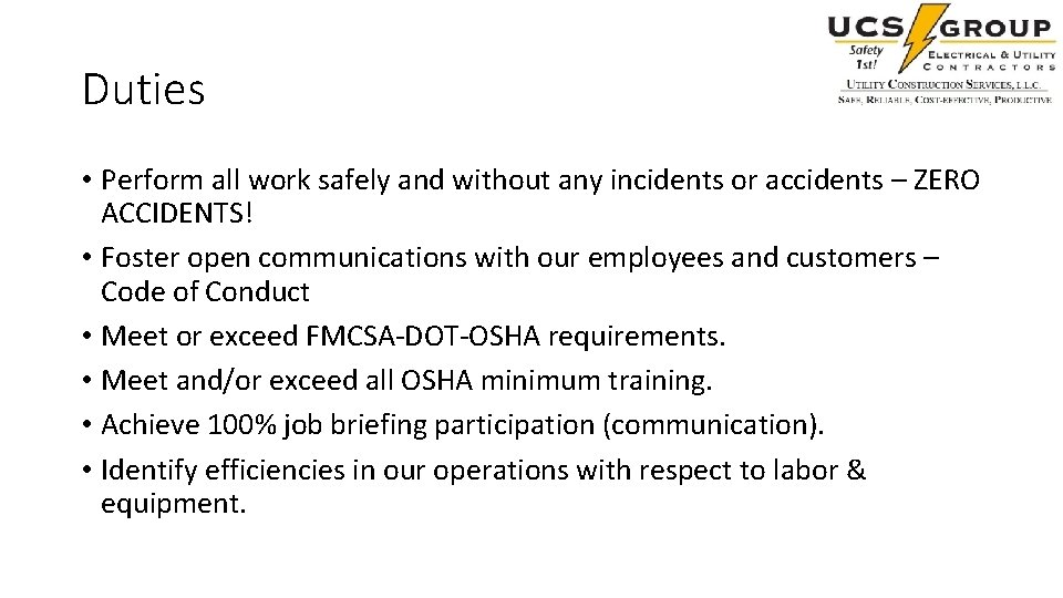 Duties • Perform all work safely and without any incidents or accidents – ZERO