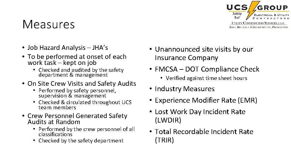 Measures • Job Hazard Analysis – JHA's • To be performed at onset of