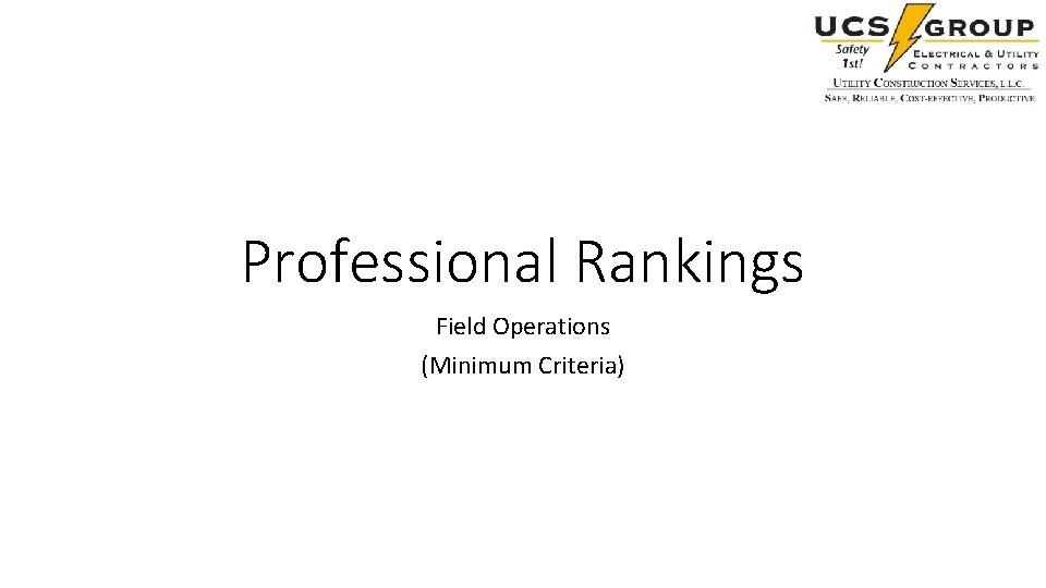 Professional Rankings Field Operations (Minimum Criteria)
