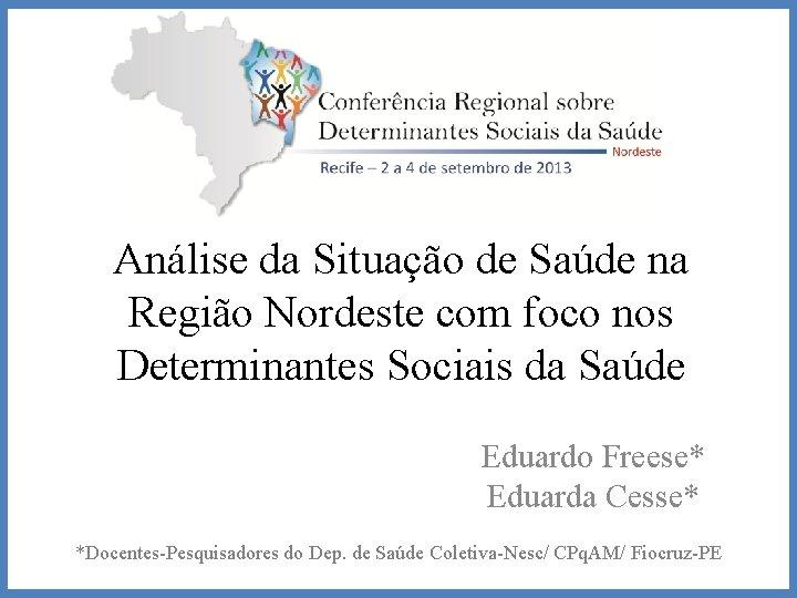Análise da Situação de Saúde na Região Nordeste com foco nos Determinantes Sociais da