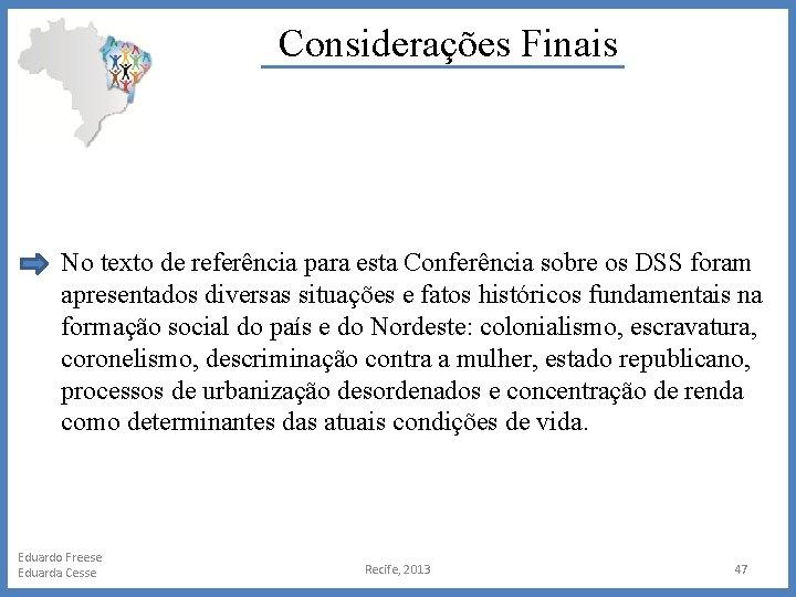 Considerações Finais No texto de referência para esta Conferência sobre os DSS foram apresentados