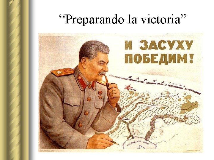 """Preparando la victoria"""