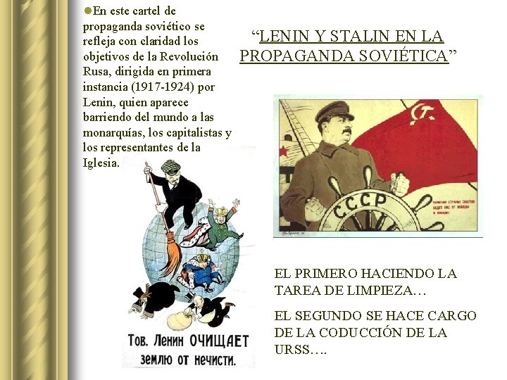 l. En este cartel de propaganda soviético se refleja con claridad los objetivos de