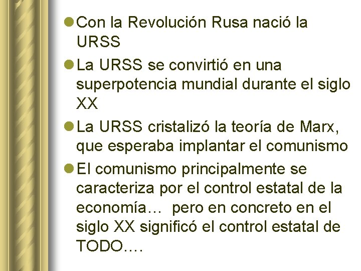 l Con la Revolución Rusa nació la URSS l La URSS se convirtió en