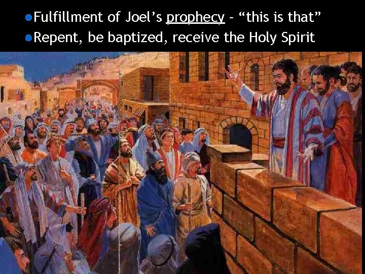 """Fulfillment of Joel's prophecy – """"this is that"""" Repent, be baptized, receive the Holy"""