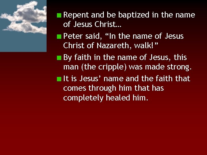 """Repent and be baptized in the name of Jesus Christ… Peter said, """"In the"""
