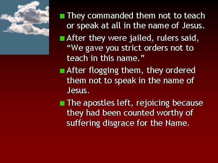 They commanded them not to teach or speak at all in the name of