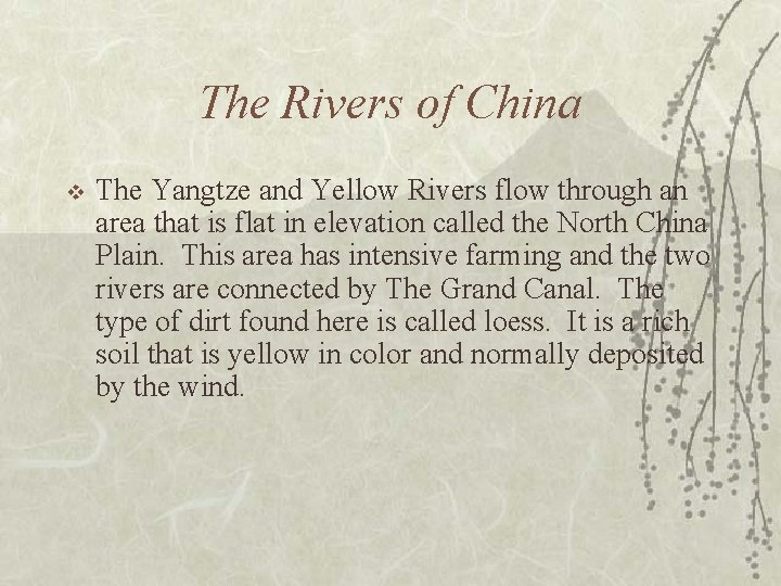 The Rivers of China v The Yangtze and Yellow Rivers flow through an area
