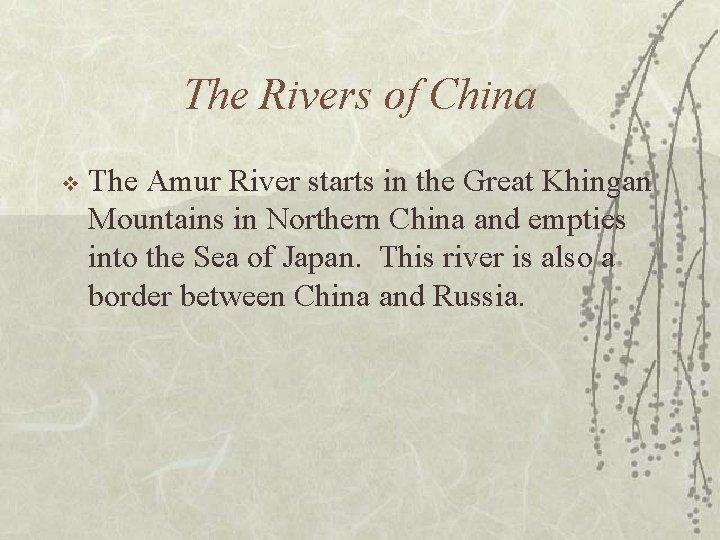 The Rivers of China v The Amur River starts in the Great Khingan Mountains