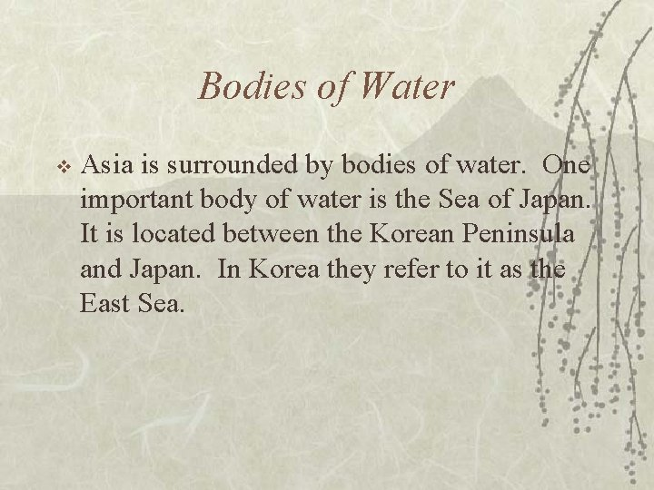 Bodies of Water v Asia is surrounded by bodies of water. One important body