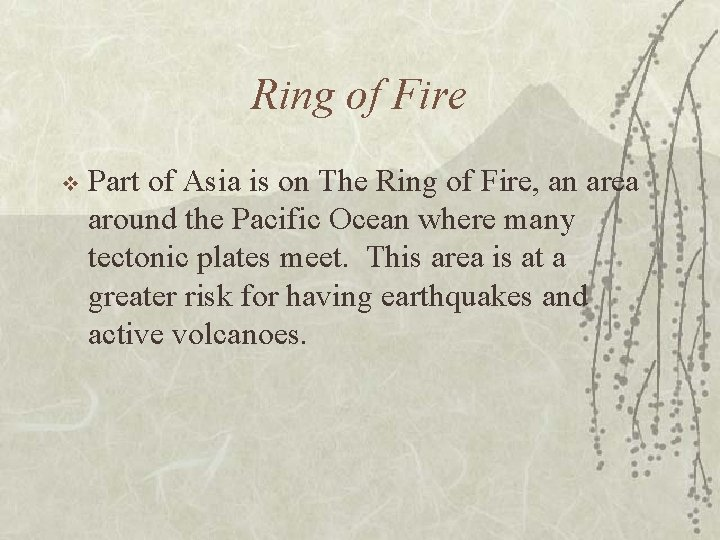 Ring of Fire v Part of Asia is on The Ring of Fire, an