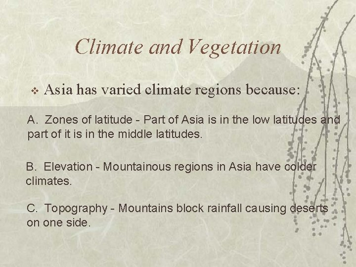 Climate and Vegetation v Asia has varied climate regions because: A. Zones of latitude
