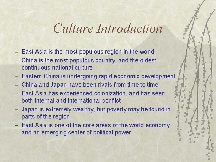 Culture Introduction – East Asia is the most populous region in the world –