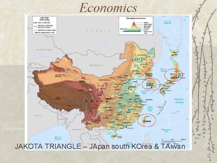 Economics JAKOTA TRIANGLE – JApan south KOrea & TAiwan