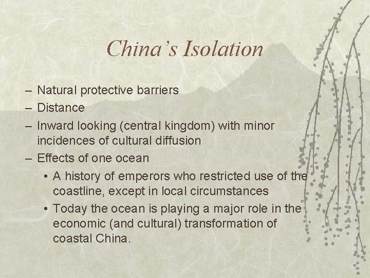 China's Isolation – Natural protective barriers – Distance – Inward looking (central kingdom) with