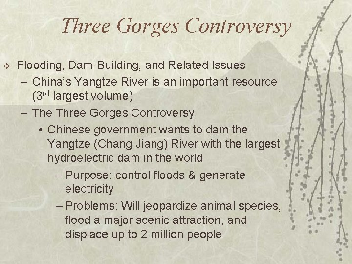 Three Gorges Controversy v Flooding, Dam-Building, and Related Issues – China's Yangtze River is
