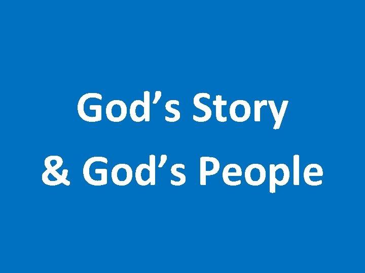 God's Story & God's People