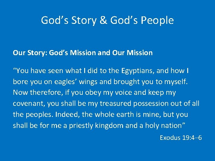"""God's Story & God's People Our Story: God's Mission and Our Mission """"You have"""