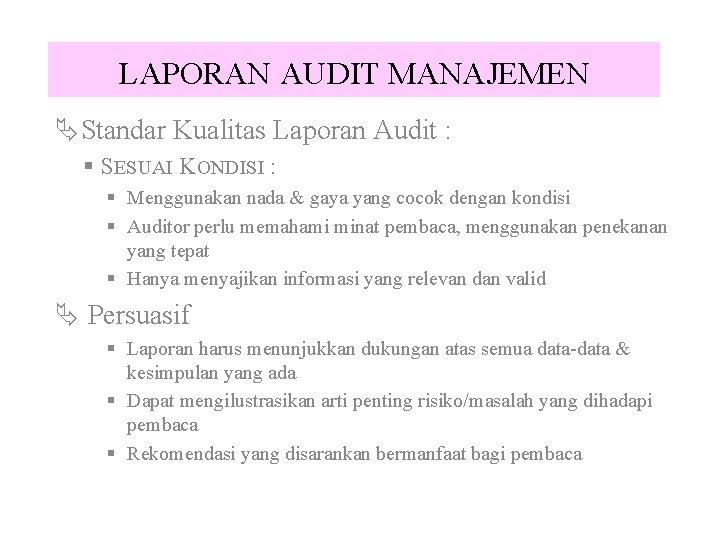 LAPORAN AUDIT MANAJEMEN ÄStandar Kualitas Laporan Audit : § SESUAI KONDISI : § Menggunakan