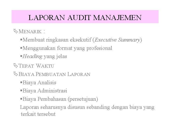 LAPORAN AUDIT MANAJEMEN ÄMENARIK : §Membuat ringkasan eksekutif (Executive Summary) §Menggunakan format yang profesional