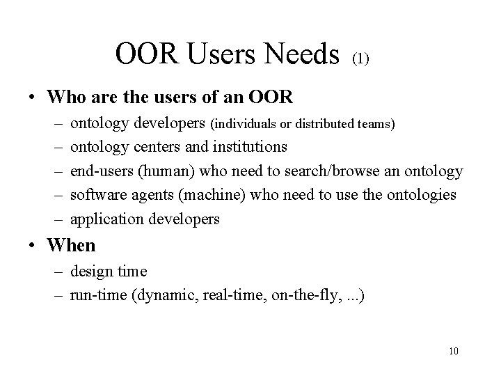 OOR Users Needs (1) • Who are the users of an OOR – –