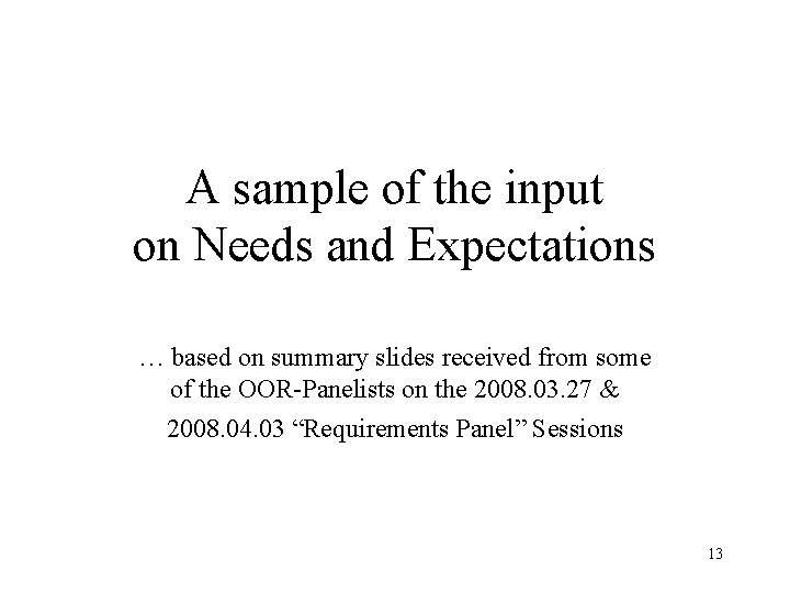 A sample of the input on Needs and Expectations … based on summary slides