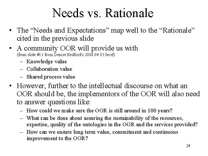 """Needs vs. Rationale • The """"Needs and Expectations"""" map well to the """"Rationale"""" cited"""