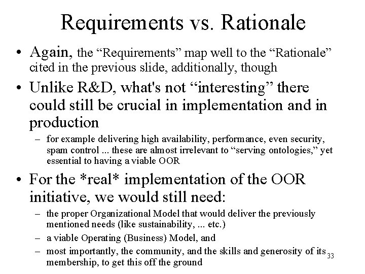 """Requirements vs. Rationale • Again, the """"Requirements"""" map well to the """"Rationale"""" cited in"""