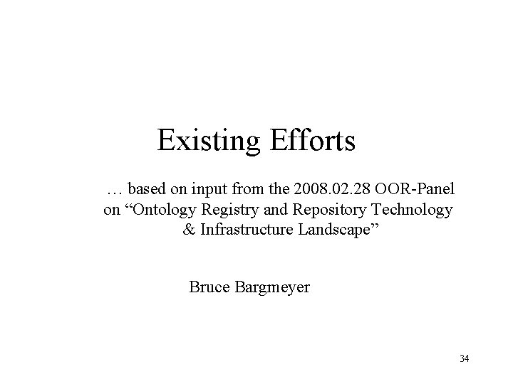 """Existing Efforts … based on input from the 2008. 02. 28 OOR-Panel on """"Ontology"""