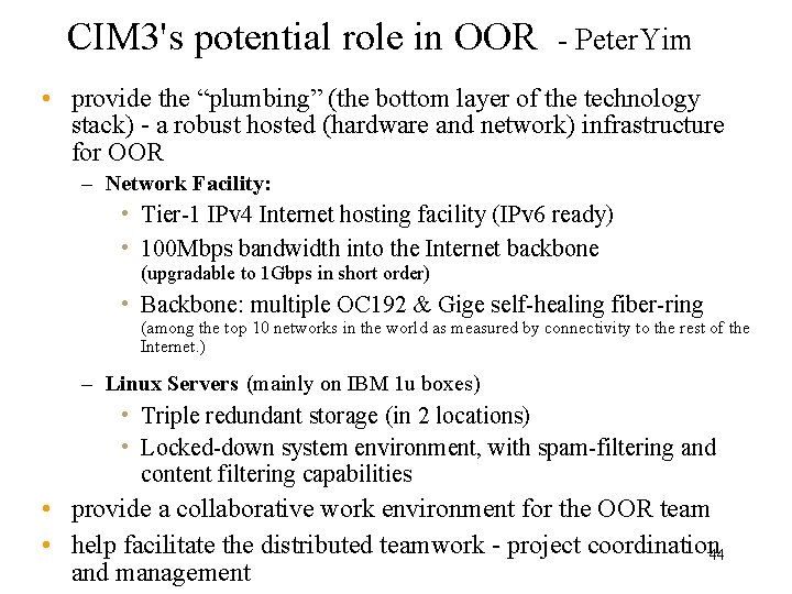 """CIM 3's potential role in OOR - Peter. Yim • provide the """"plumbing"""" (the"""