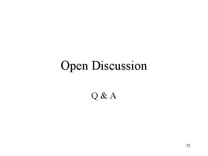 Open Discussion Q&A 55