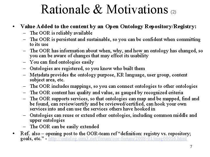 Rationale & Motivations (2) • Value Added to the content by an Open Ontology