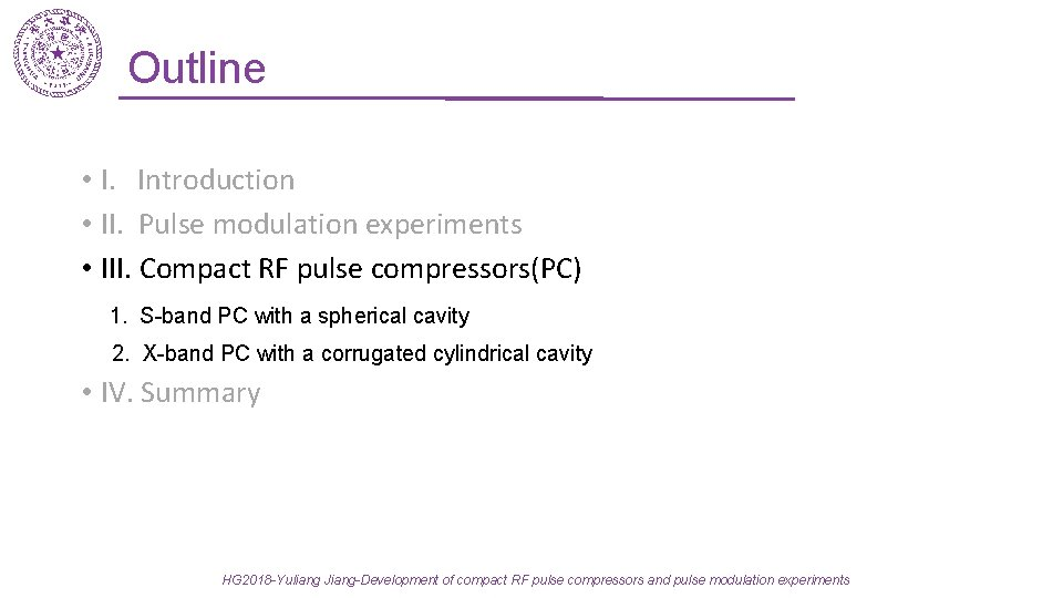 Outline • I. Introduction • II. Pulse modulation experiments • III. Compact RF pulse